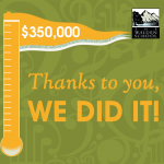 $350,000 Raised - Thanks to you, we did it!